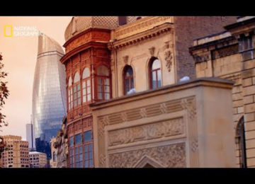 """Hidden Cities Revealed: Baku"" – 2017 – National Geographic channel"